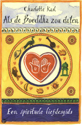 Boekcover; Als de Boeddha zou daten door Charlotte Sophia Kasl