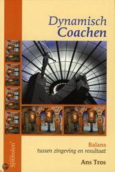 Boekcover; Dynamisch coachen, balans tussen zingeving en resultaat door Ans Tros