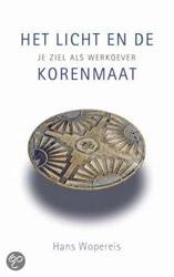 Boekcover; Het licht en de korenmaat, je ziel als werkgever door Hans Wopereis