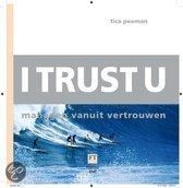 Boekcover; I trust U, managen vanuit vertrouwen door Tica Peeman