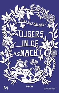 Boek cover - Tijgers in de nacht door Fiona McFarlane